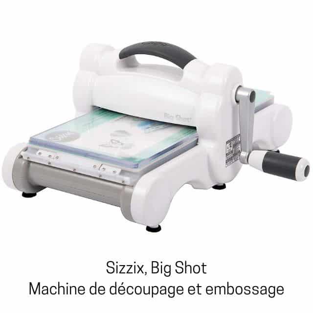 Sizzix Big Shot machine de découpage et embossage